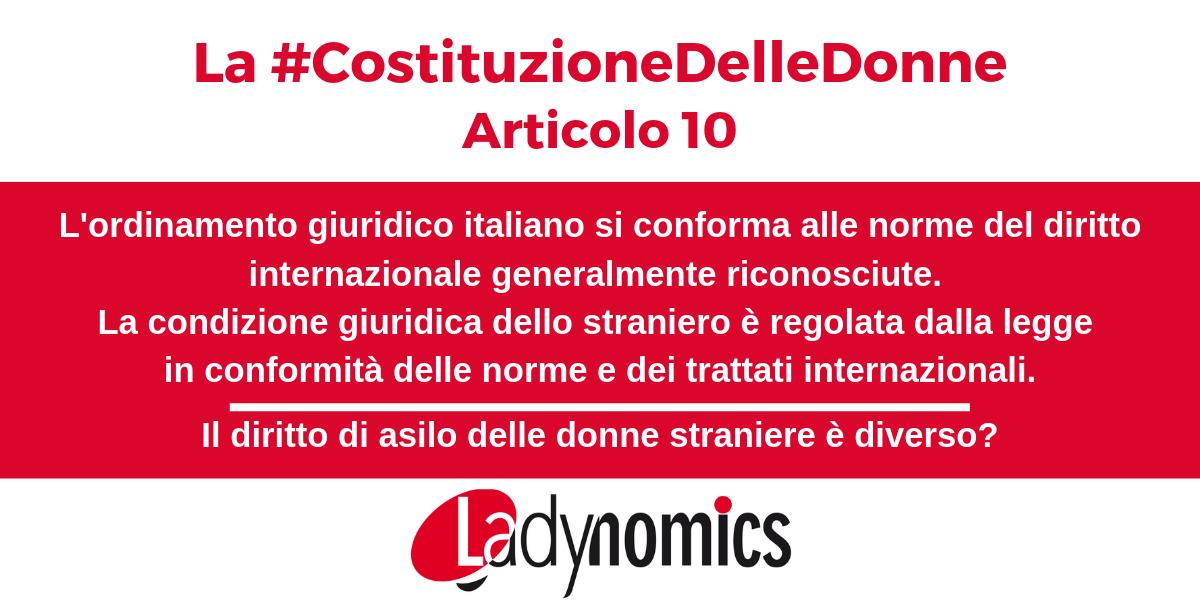 Articolo 10 della Costituzione. L'ordinamento giuridico italiano si conforma alle norme del diritto internazionale generalmente riconosciute.  La condizione giuridica dello straniero è regolata dalla legge in conformità delle norme e dei trattati internazionali.