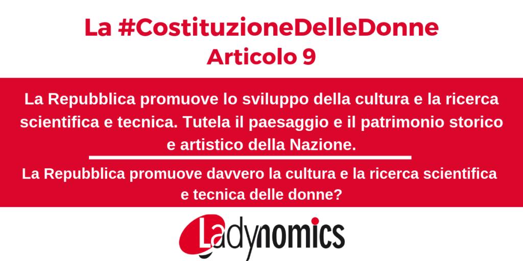 Artciolo 9 della Costituzione: La Repubblica promuove lo sviluppo della cultura e la ricerca scientifica e tecnica. Tutela il paesaggio e il patrimonio storico e artistico della Nazione.