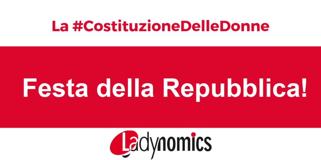 La Festa Della Repubblica con la #CostituzioneDelleDonne